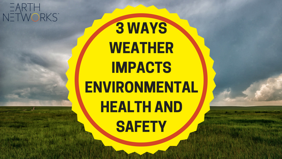 3 Ways Weather Impacts Corporate Environmental Health and ...